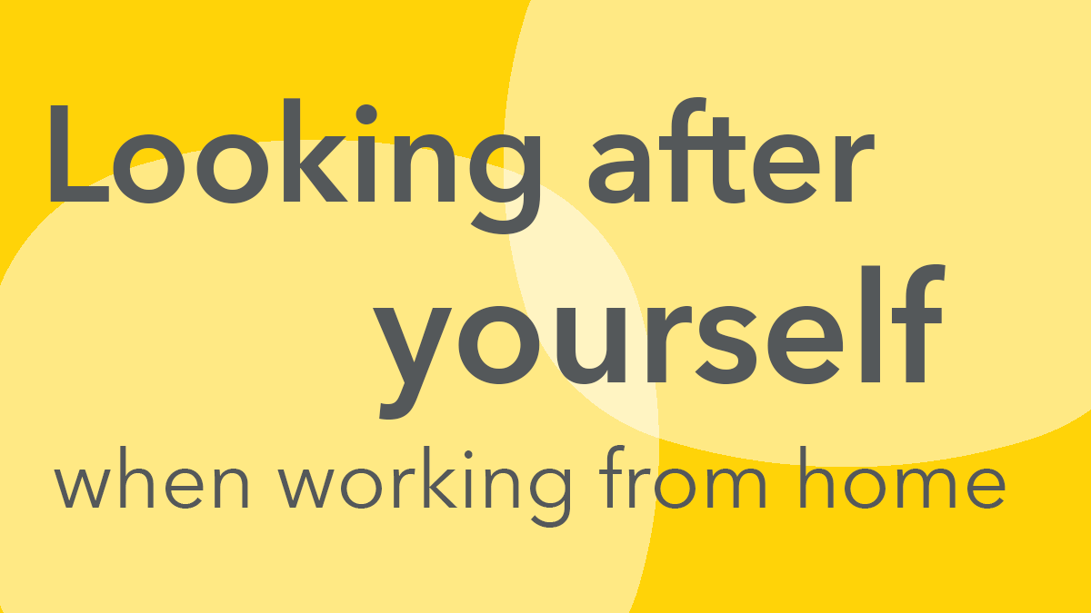 Our top tips for looking after yourself when studying at home